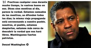 CANSADOS DE LAS MENTIRAS  – DENZEL WASHINGTON