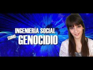 INGENIERÍA SOCIAL PARA EL GENOCIDIO